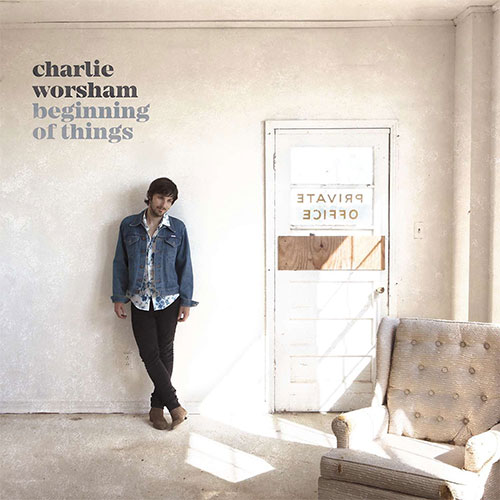CD Cover: Charlie Worsham - Beginning of Things