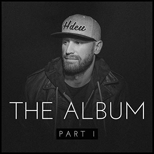 Chase Rice - The Album Part 1