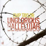 CD Cover Chip Taylor - Unglorious Hallelujah