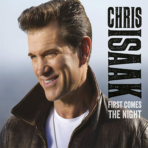 CD Cover: Chris Isaak - First Comes the Night