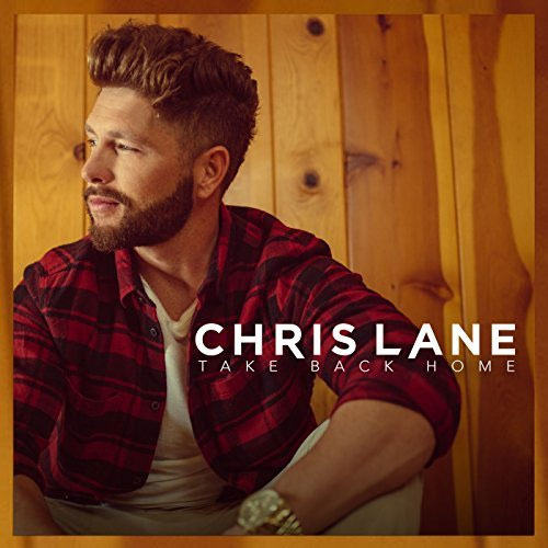 Chris Lane - Take Back Home