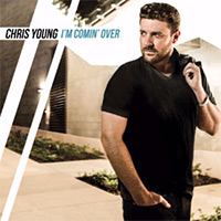 CD Cover: Chris Young - I'm Coming Over