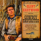 CD Cover: Clint Eastwood - Rawhide's Clint Eastwood sings Cowboy Favorites