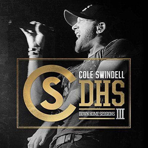 CD Cover: Cole Swindell - Down Home Sessions III