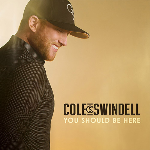 CD Cover: Cole Swindell - You Should Be Here