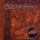 CD Cover: Colonel J.D. Wilkes & The Dirt Daubers - Wake Up, Sinners!