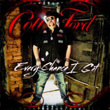 CD Cover: Colt Ford - Every Chance I Get