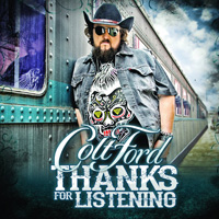 CD Cover Colt Ford: Thanks For Listening