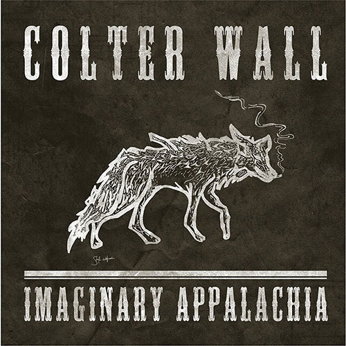 CD Cover: Colter Wall - Imaginary Appalachia