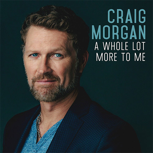 CD Cover: Craig Morgan - A Whole Lot More to Me