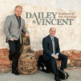 CD Cover: Dailey & Vincent - Brothers of the Highway