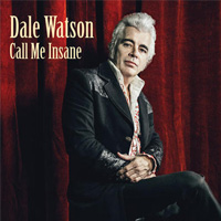 CD Cover: Dale Watson - Call Me Insane