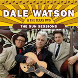 CD Cover: Dale Watson & The Texas Two - The Sun Sessions