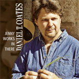 CD Cover: Daniel T. Coates - Jenny Works In There
