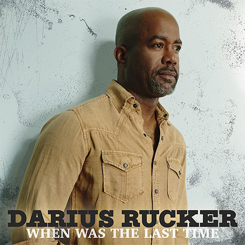 CD Cover: Darius Rucker - When Was The Last Time
