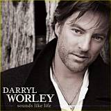 CD Cover: Darryl Worley - Sounds Like Life