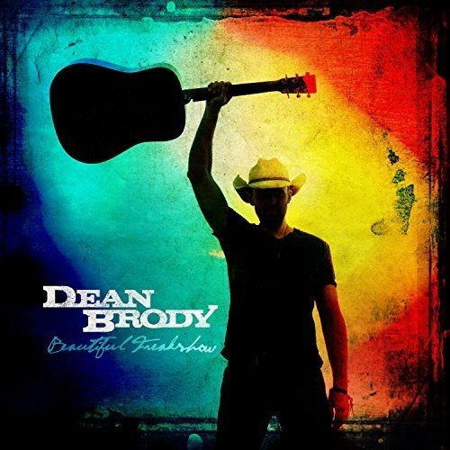CD Cover: Dean Brody - Beautiful Freakshow
