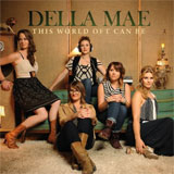 CD Cover: Della Mae - This World Oft Can Be
