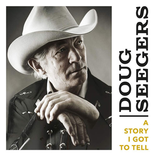 CD Cover: Doug Seegers - A Story I Got to Tell
