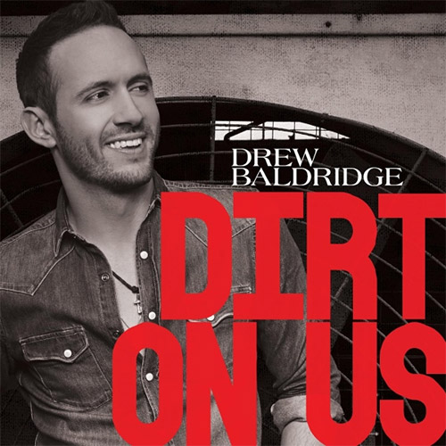 CD Cover: Drew Baldridge - Dirt On Us
