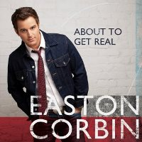 CD Cover: Easton Corbin - It's About to Get Real