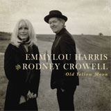 CD Cover: Emmylou Harris & Rodney Crowell - Old Yellow Moon
