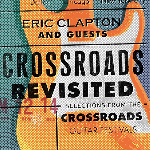 Eric Clapton - Crossroads Revisited - Selections From The Crossroads Guitar Festival (Box-Set)