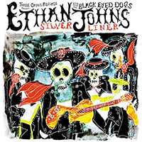 CD Cover: Ethan Johns with The Black Eyed Dogs - Silver Liner