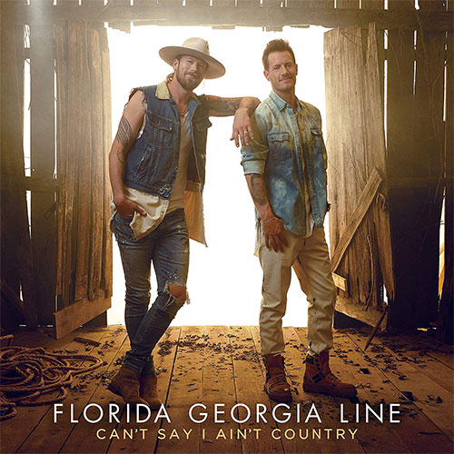 Florida Georgia Line - Cant Say I Aint Country