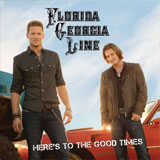 Florida Georgia Line - Heres To The Good Times