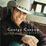 CD Cover George Canyon - One Good Friend