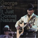 CD Cover George Strait - It Just Comes Natural