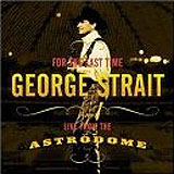 CD Cover George Strait - Live From Astrodome