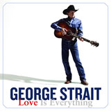 CD Cover: George Strait - Love is Everything