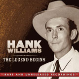 CD Cover: Hank Williams - The Legend Begins: Rare & Unreleased Recordings