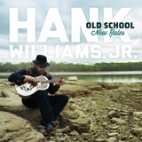 CD Cover: Hank Williams, Jr. - Old School, New Rules