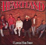 CD Cover Heartland - I Loved Her First