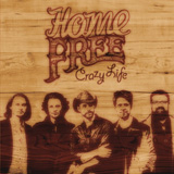 CD Cover: Home Free - Crazy Life