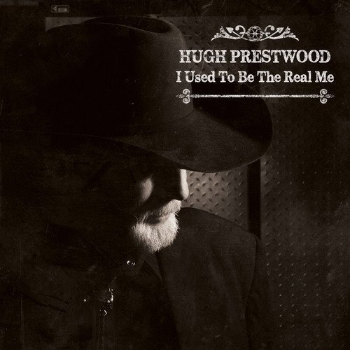 CD Cover: Hugh Prestwood - I Used to Be The Real Me