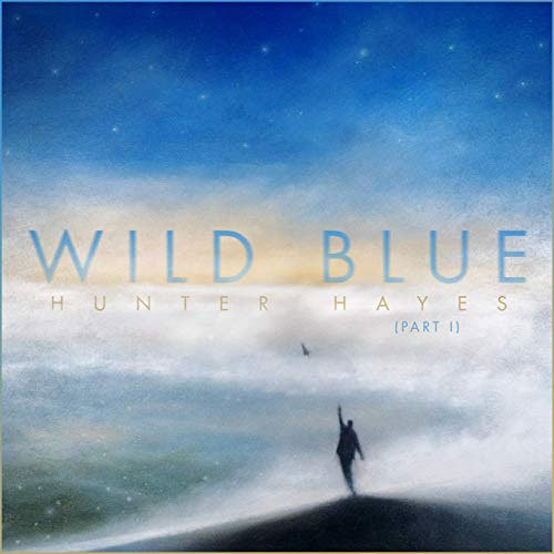 CD Cover: Hunter Hayes - Wild Blue, Part I