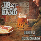 CD Cover: JB And The Moonshine Band - Beer For Breakfast