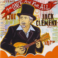 CD Cover: Jack Clement - For Once And For All