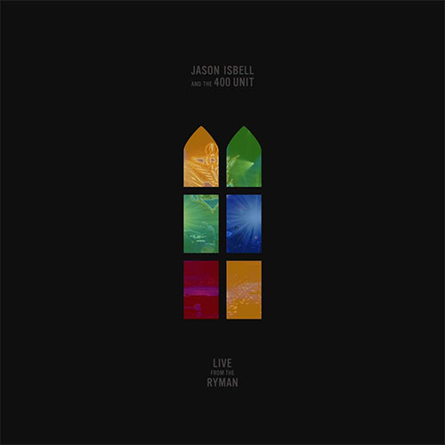 CD Cover: Jason Isbell & The 400 Unit - Live from The Ryman
