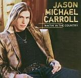 CD Cover Jason Michael Carroll- Waitin' In The Country