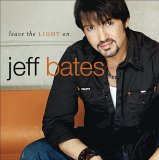 CD Cover Jeff Bates - Leave The Light On