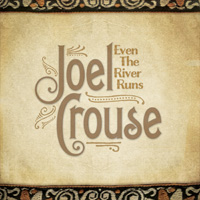 CD Cover: Joel Crouse - Even the River Runs