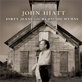 CD Cover: John Hiatt - Dirty Jeans and Mudslide Hymns