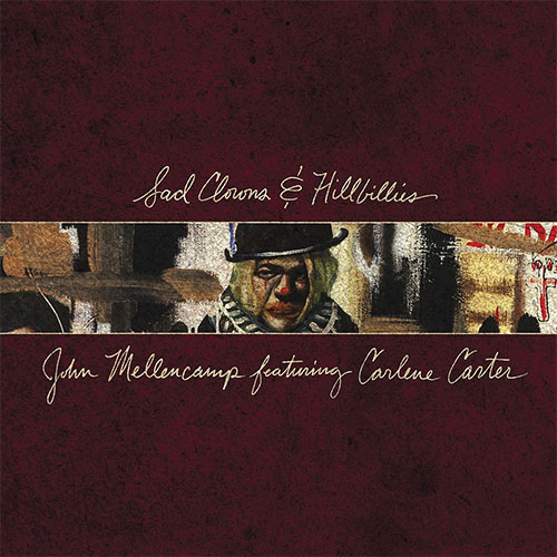 CD Cover: John Mellencamp - Sad Clowns & Hillbillies