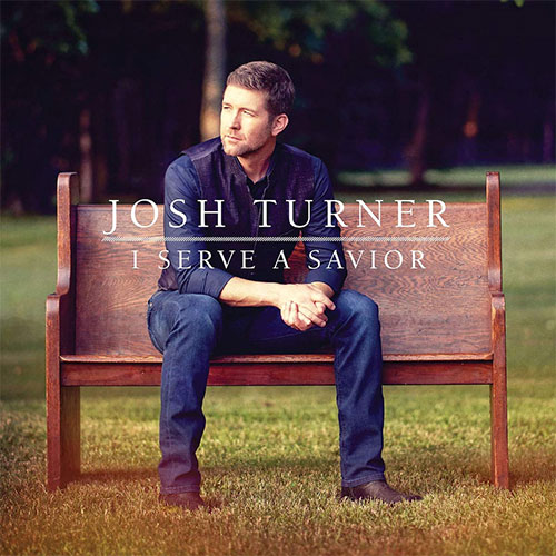 CD Cover: Josh Turner - I Serve a Savior