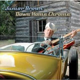 CD Cover Junior Brown - Down Home Chrome